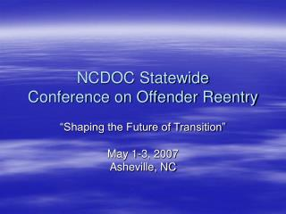 NCDOC Statewide  Conference on Offender Reentry