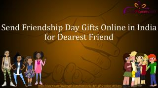 Send Friendship Day Gifts Online in India for Dearest Friend