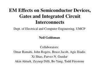 EM Effects on Semiconductor Devices, Gates and Integrated Circuit Interconnects