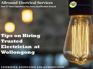 Tips on Hiring Trusted Electrician at Wollongong