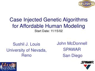 Case Injected Genetic Algorithms for Affordable Human Modeling Start Date: 11/15/02