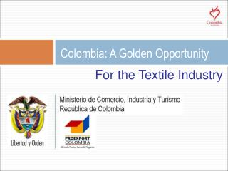 Colombia: A Golden Opportunity