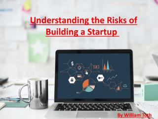 William Toth: Understanding the Risks of Building a Startup