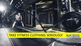 Take Fitness Clothing Seriously With Alanic Global