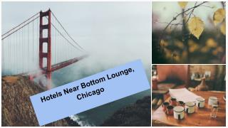 Hotels Near Bottom Lounge Chicago