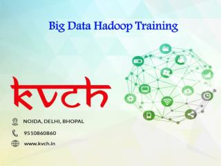 Best Big Data Hadoop Training Course – KVCH Noida