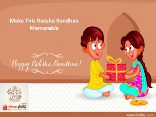 Make This Raksha Bandhan Memorable