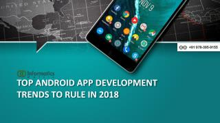 TOP ANDROID APP DEVELOPMENT TRENDS TO RULE IN 2018