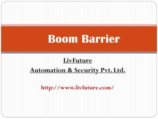 Boom barrier manufacturers - Livfuture Pune