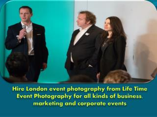 Hire London event photography from Life Time Event Photography for all kinds of business, marketing and corporate events