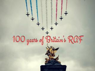 100 years of Britain's RAF