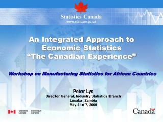 "An Integrated Approach to Economic Statistics ""The Canadian Experience"""