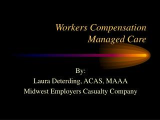 Workers Compensation  Managed Care