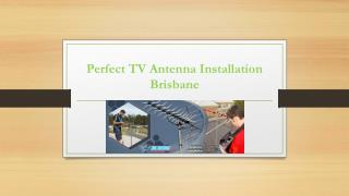 Perfect TV Antenna Installation Brisbane