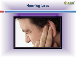 Hearing Loss : Causes, Symptoms, sign, Diagnosis and treatment of hearing loss