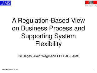 A Regulation-Based View on Business Process and Supporting System Flexibility