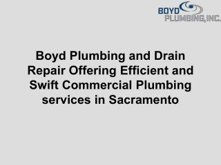 Boyd Plumbing Offering Efficient & Swift Commercial Plumbing services in Sacramento