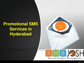 Best Promotional SMS  Service Hyderabad, Promotional Bulk SMS Services Provider in Hyderabad - SMSjosh
