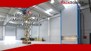 The Efficient Ways to Manage a Cold Storage Warehouse