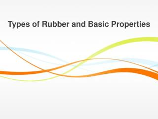 Types of Rubber and Basic Properties