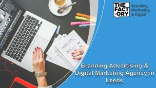 Branding Advertising & Digital Marketing Agency in Leeds