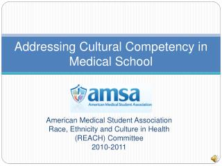Addressing Cultural Competency in  Medical School