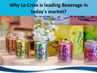 Why La Croix is leading Beverage in today's market?