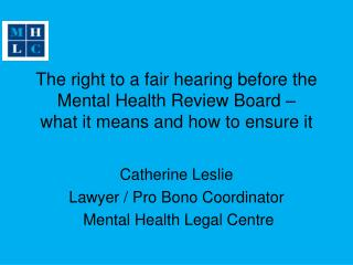 The right to a fair hearing before the Mental Health Review Board –  what it means and how to ensure it