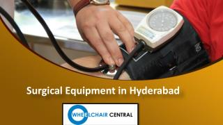 Surgical equipment in Hyderabad, Surgical equipment dealers in Hyderabad - Wheelchaircentral