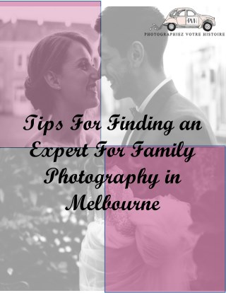 Tips For Finding an Expert For Family Photography in Melbourne