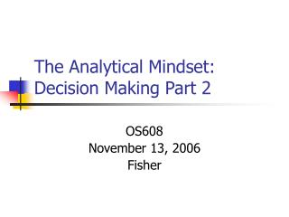 The Analytical Mindset: Decision Making Part 2