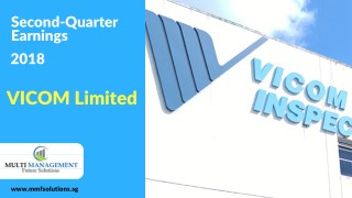 Second quarter earnings (2018) of VICOM Limited