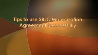 Various Tips For Using SBLC Monetization Agreement Successfully