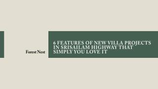 6 Features of New Villa Projects in Srisailam Highway that simply you Love It