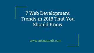 7 Web Development trends in 2018 that you should know