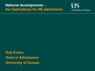 National developments –  the implications for HE admissions