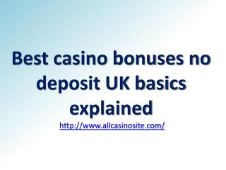 Best casino bonuses no deposit UK basics explained