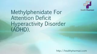 Complete Information About Methylphenidate