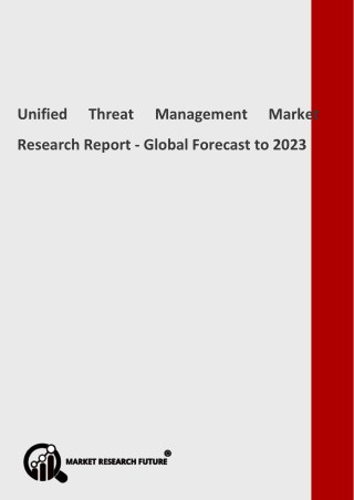 Unified Threat Management Market Global Key Vendors, Segmentation by Product Types and Application