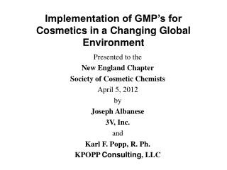 Implementation of GMP's for Cosmetics in a Changing Global Environment
