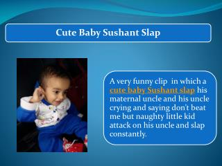 Cute Baby Sushant Slap