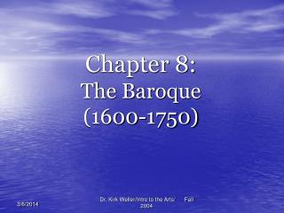 Chapter 8:  The Baroque (1600-1750)