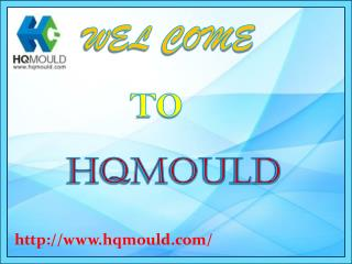 HQMOULD Company - To Find Plastic Injection Mould Suppliers in China