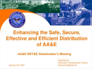 Enhancing the Safe, Secure, Effective and Efficient Distribution of AA&E