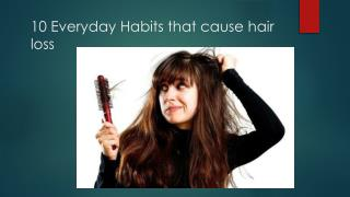 10 Everyday Habits that cause hair loss