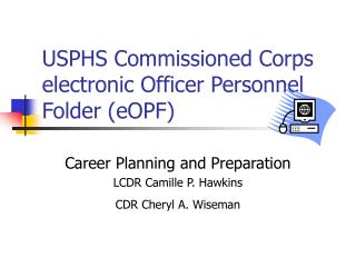 USPHS Commissioned Corps electronic Officer Personnel Folder (eOPF)