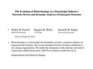 The Evolution of Biotechnology as a Knowledge Industry:   Network Movies and Dynamic Analyses of Emergent Structure