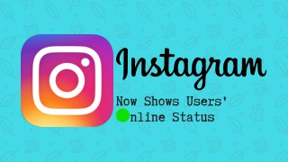 Instagram Now Shows Users' Online Status