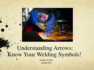 Understanding Arrows: Know Your Welding Symbols!