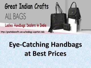 Eye-Catching Handbags at Best Prices